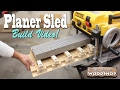 How To Build a Planer Sled