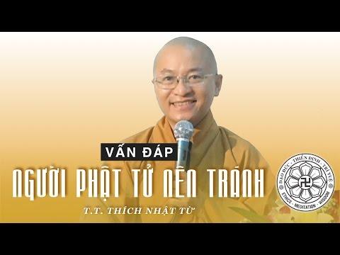 Vấn đáp: Người Phật tử nên tránh (09/01/2011) Thích Nhật Từ