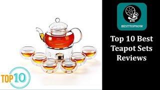 Top 10 Best Teapot Sets Reviews [BestTopNow Rev]
