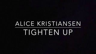 Alice Kristiansen - Tighten Up (lyrics)