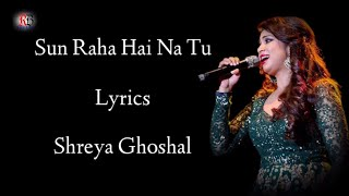Sun Raha Hai Na Tu Lyrics | Shreya Ghoshal | Ankit T | Shradha K | Aditya K Aashiqui 2 | RB Lyrics