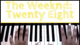 The Weeknd - Twenty Eight: Piano Tutorial