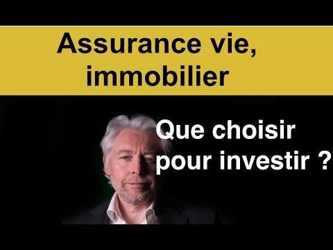 Assurance vie, immobilier, que choisir pour investir ?