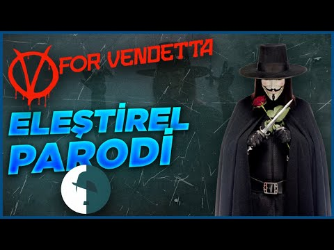V For Vendetta - Eleştirel Parodi