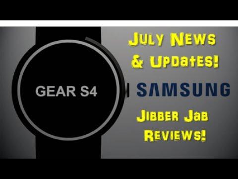 Samsung Gear S4 Smartwatch - July News & Updates - Jibber Jab Reviews!