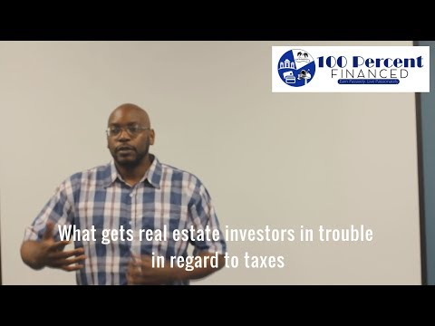 What Gets Real Estate Investors In Trouble In Regard To Taxes