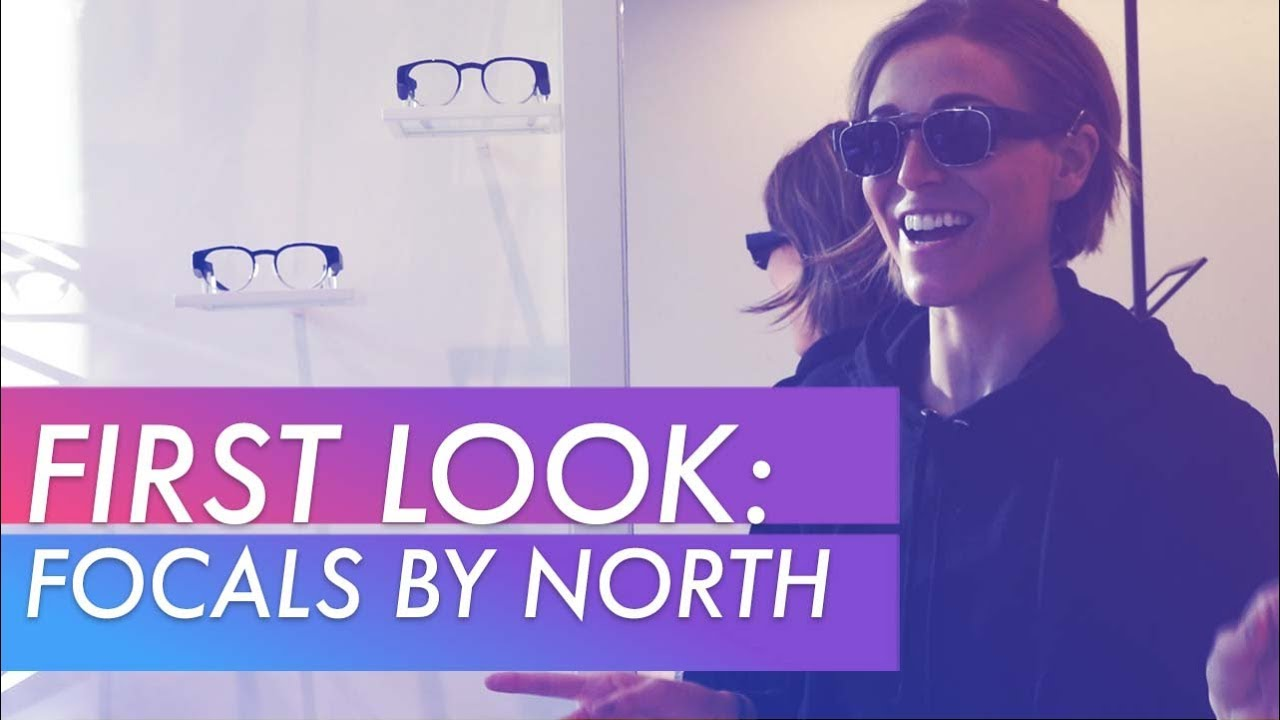 f8ae793a180 A First Look at Focals by North - YouTube