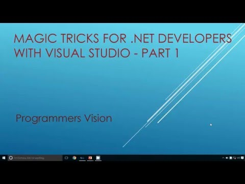 Magic Tricks for DotNet Developers with Visual Studio Part 1