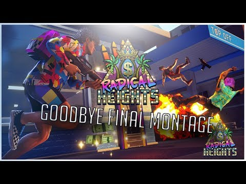 Radical Height GoodBye Final Montage