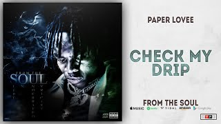 Paper Lovee - Check My Drip (From The Soul)