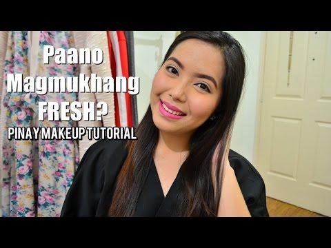 PINAY MAKEUP TUTORIAL: Paano Magmukhang FRESH?