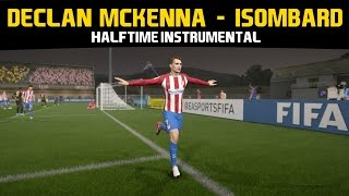 [FIFA17] Halftime Instrumental: Declan McKenna - Isombard