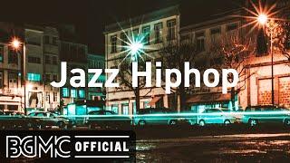 Night City Hip Hop Jazz - Mellow Jazzy Beats to Work, Study