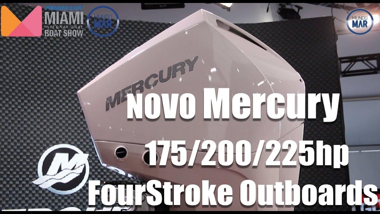 Novos Mercury 175/200/225hp FourStroke Outboards