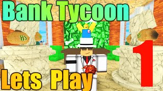 [ROBLOX: Bank Tycoon] - Lets Play Ep 1 - Starting Out!