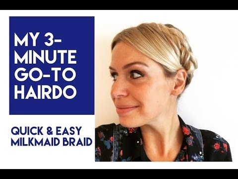 My Go-to 3-Minute Hairstyle: The Milkmaid Braid