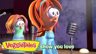 "VeggieTales: Beauty and the Beet - ""Show You Love"" Sing-Along"