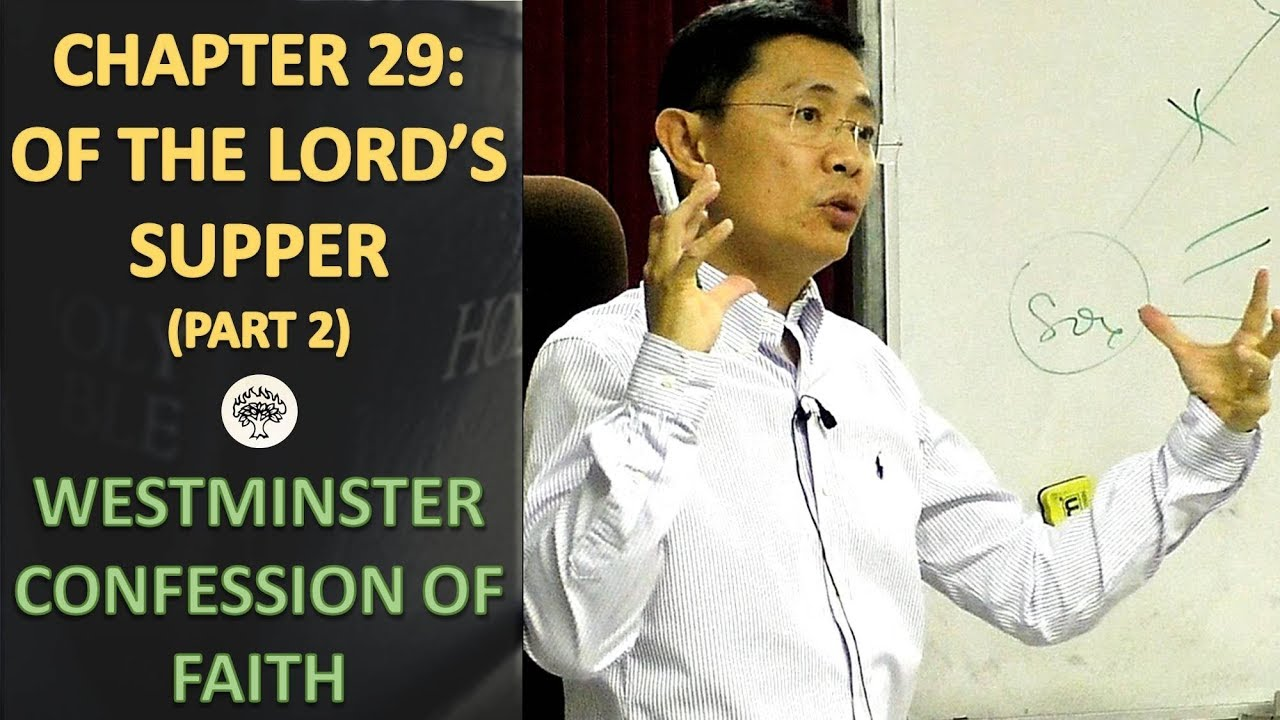 Westminster Confession of Faith Chapter 29: Of The Lord's Supper (Part 2)   WCF Series   2019
