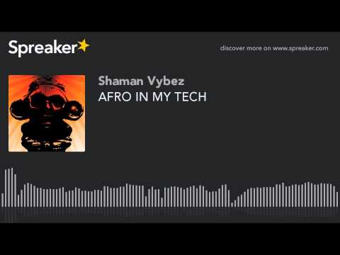 AFRO IN MY TECH (made with Spreaker)