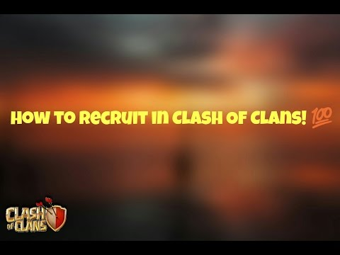HOW TO RECRUIT, TIPS AND TRICKS (Clash Of Clans)