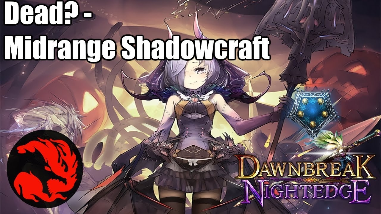 Dead Midrange Shadowcraft Dawnbreak Nightedge Deck