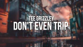 Tee Grizzley - Don't Even Trip (Lyrics) ft. Moneybagg Yo