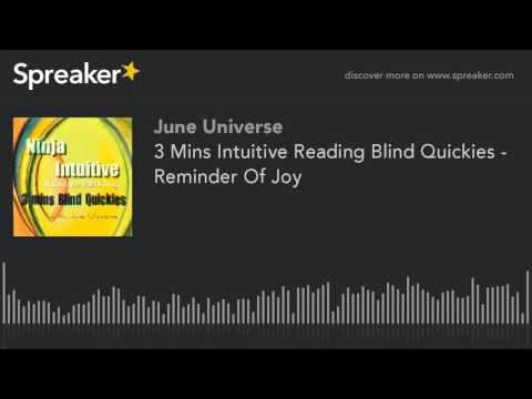 3 Mins Intuitive Reading Blind Quickies - Reminder Of Joy