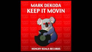 Mark Dekoda - Keep It Movin (Original Mix)