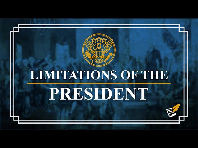 Limitations of the President | Constitution Corner