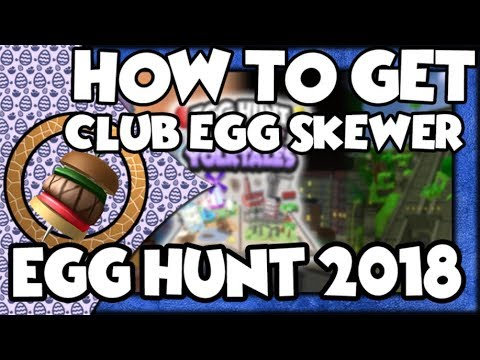 HOW TO GET CLUB EGG SKEWER EGG *ROBLOX EGG HUNT 2018*