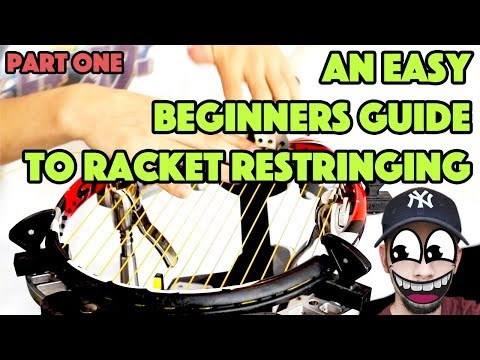 TENNIS RACKET RESTRINGING — EASY BEGINNERS GUIDE (Part 1)