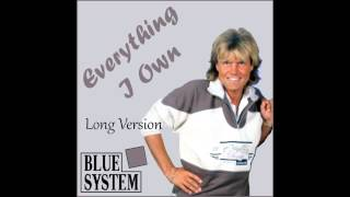 Blue System - Everything I Own Long Version