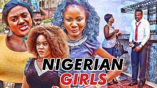 NIGERIAN GIRLS 1 - LATEST 2017 NIGERIAN NOLLYWOOD MOVIES