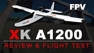 XK A1200 Fpv Plane - REVIEW & FLIGHT TEST