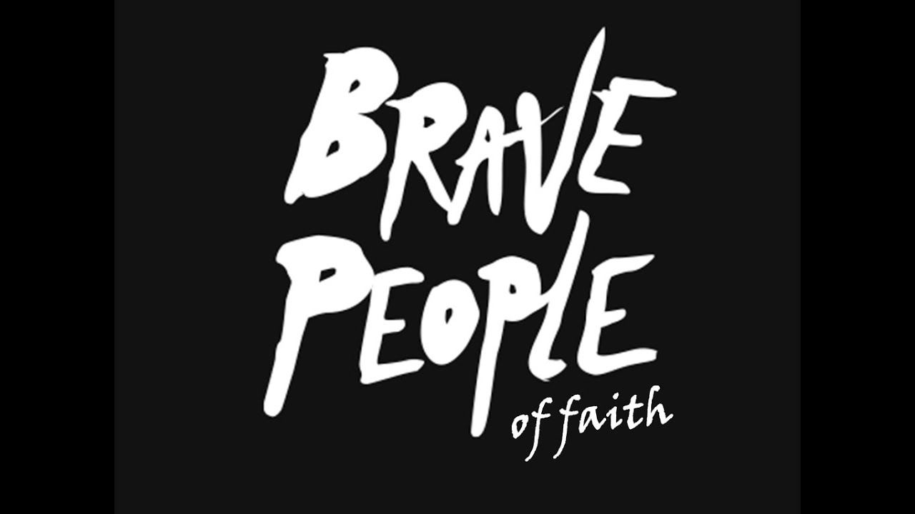 Sunday 3rd May Church - Brave People of Faith
