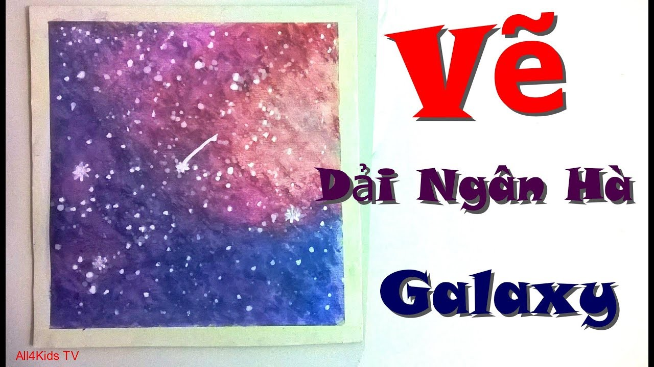 Vẽ Dải Ngân Hà – How To Paint A Watercolor Galaxy Very Easy