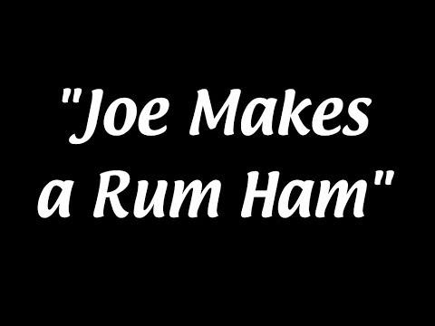 """Joe Makes a Rum Ham"""