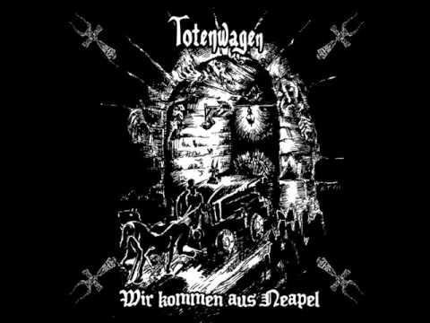 Totenwagen - Wir kommen aus Neapel  (Full album)