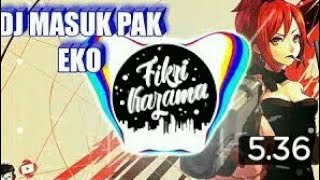 Download lagu DJ Masuk Pak Eko MP3