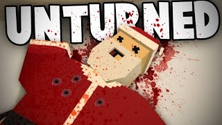 Unturned Survival PvP: Santa Claus is Coming to Town (repeatedly)
