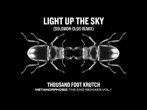 Thousand Foot Krutch: Light Up the Sky (Solomon Olds Remix) (Official Audio)