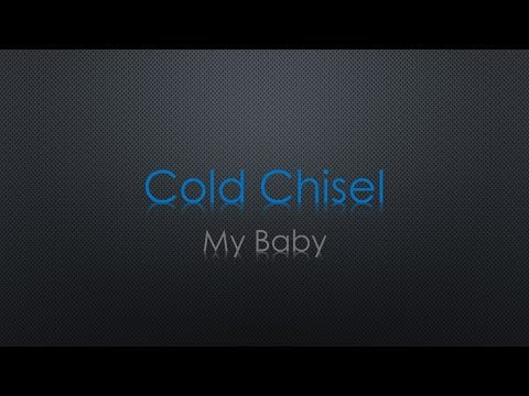 Cold Chisel My Baby Lyrics