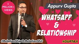 Whatsapp and RelationShip - Stand Up Comedy by Appurv Gupta