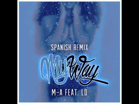 MY Way Spanish Remix - M-A Ft. LD (Mente Activa)