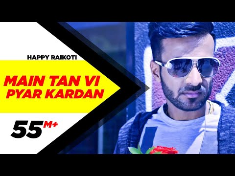 Thumbnail: Main Tan Vi Pyar Kardan (Full Video) | Happy Raikoti | Millind Gaba | Latest Punjabi Song