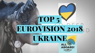 MY TOP 5 ( Ukraine) -Eurovision 2018, MELOVIN OR VILNA?
