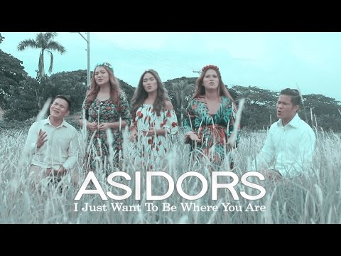 I Just Want To Be Where You Are - The AsidorS | Don Moen Cover - With Lyrics