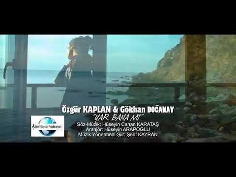 Özgür Kaplan Feat Gökhan Doğanay Yar Bana Mı 2018 Yenii Klip