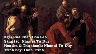 Thánh Ca: Ngài Rửa Chân Con Sao - Trình bày: Đình Trinh