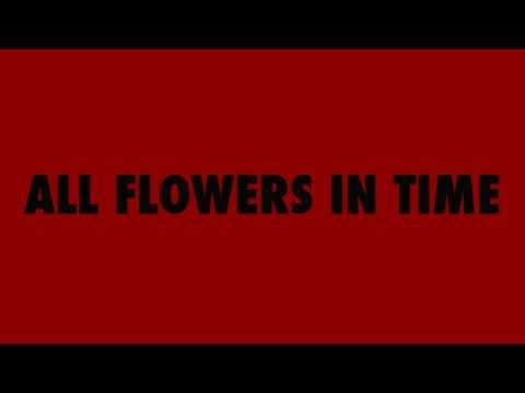ALL FLOWERS IN TIME